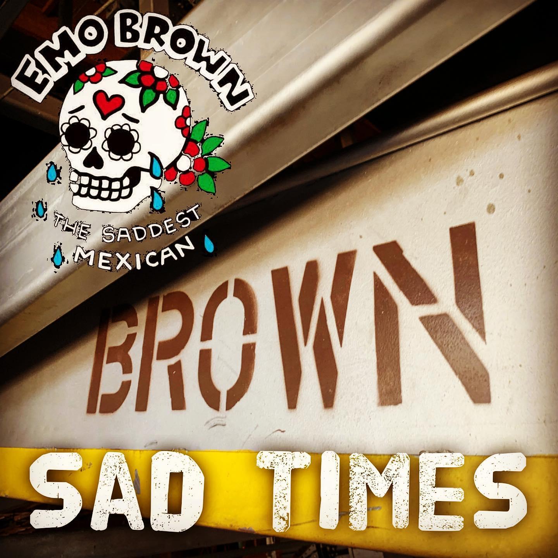 Sad Times